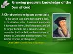 growing people s knowledge of the son of god