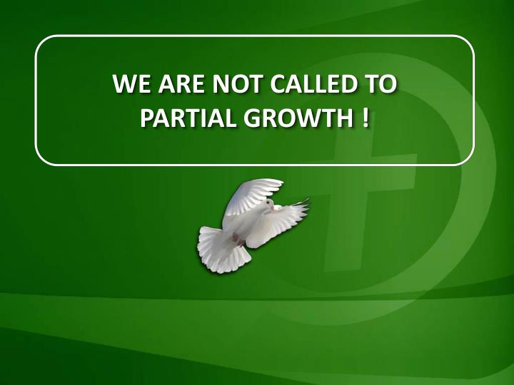 We are not called to
