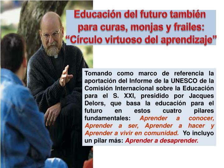 Educación del futuro también