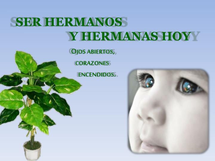 SER HERMANOS