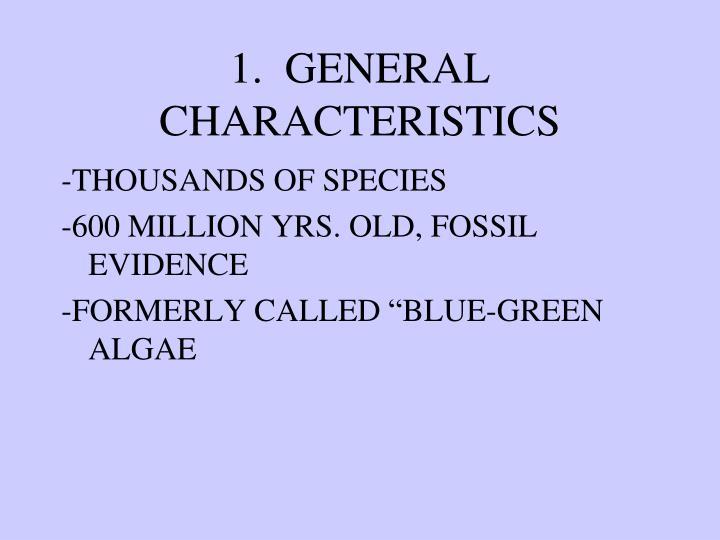 1.  GENERAL CHARACTERISTICS