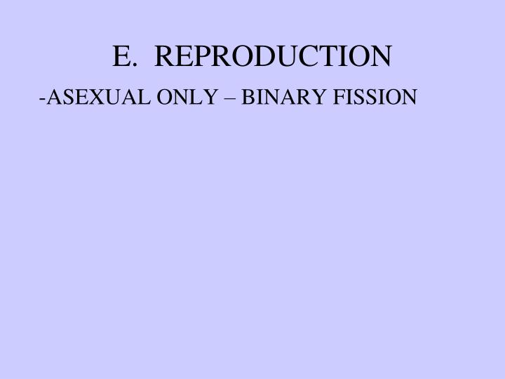 E.  REPRODUCTION