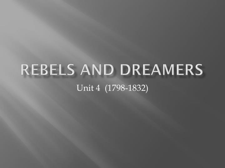 Rebels and dreamers