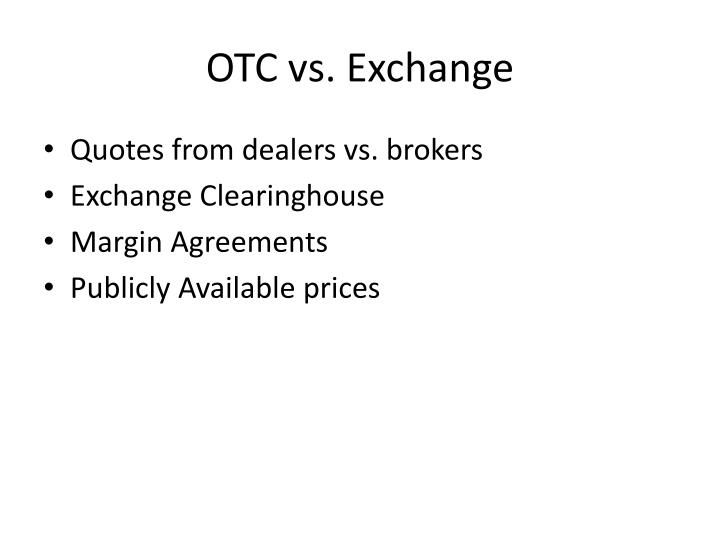 OTC vs. Exchange