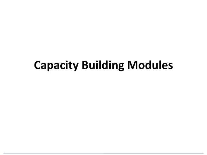 Capacity Building Modules