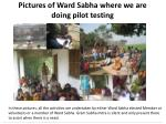 pictures of ward sabha where we are doing pilot testing