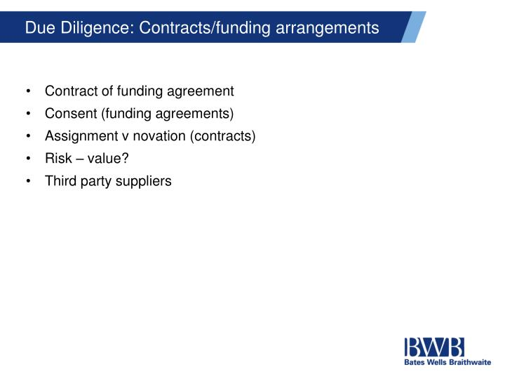 Due Diligence: Contracts/funding arrangements