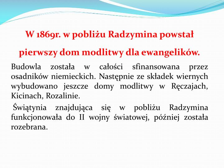 W 1869r. w pobliu Radzymina powsta pierwszy dom modlitwy dla ewangelikw.
