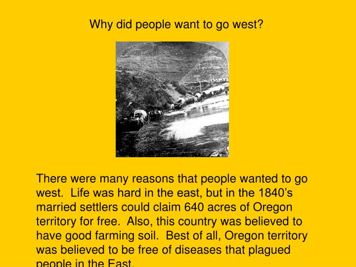 Why did people want to go west?