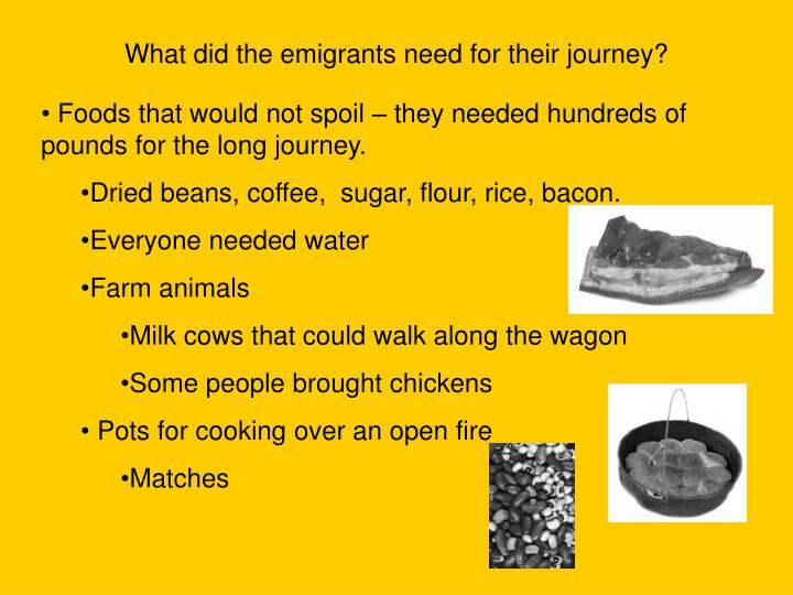 What did the emigrants need for their journey?