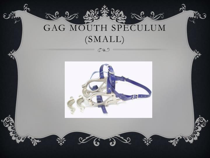 Gag mouth speculum (small)
