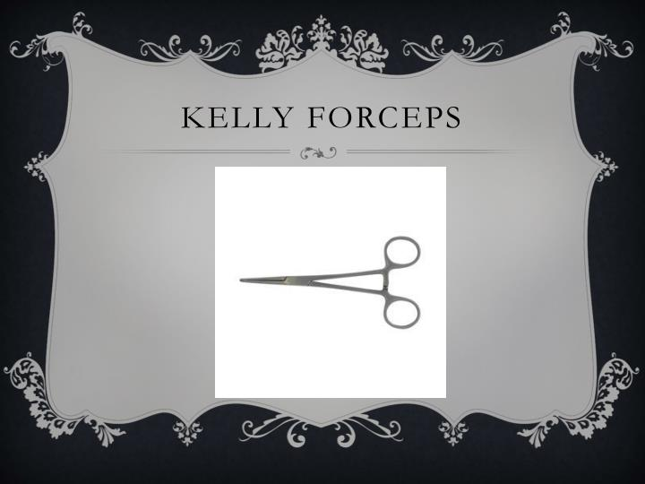 Kelly forceps