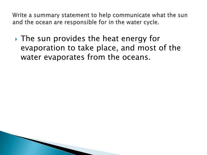 Write a summary statement to help communicate what the sun and the ocean are responsible for in the water cycle.