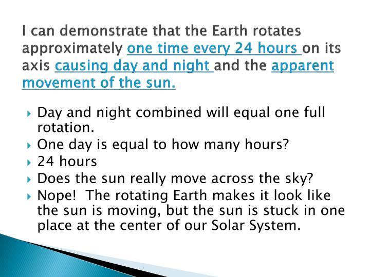 I can demonstrate that the Earth rotates approximately