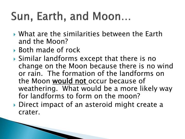 Sun, Earth, and Moon…