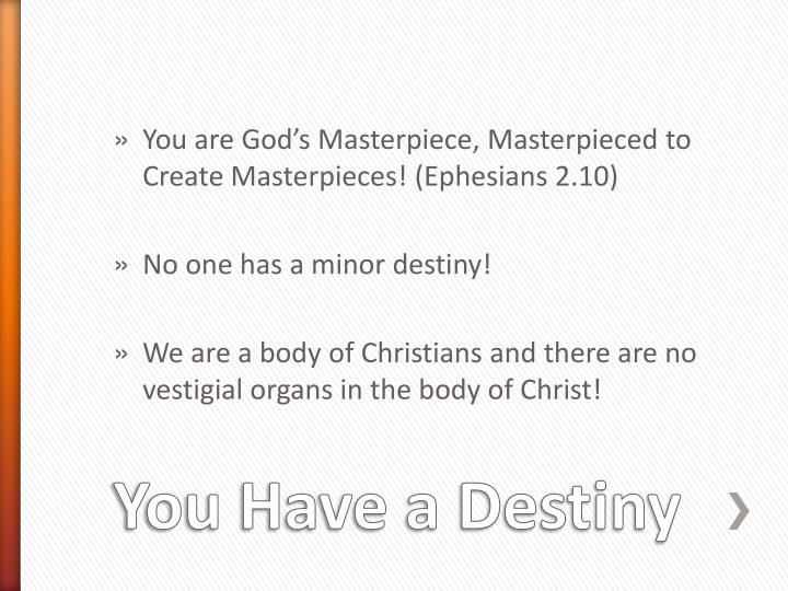 You are God's Masterpiece,