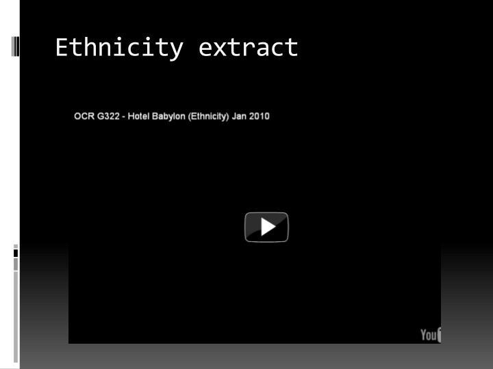 Ethnicity extract
