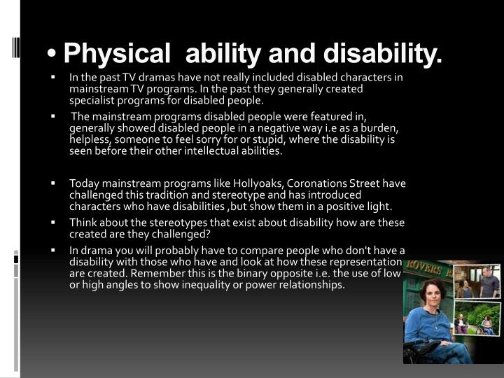 • Physical  ability and disability.