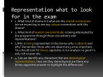representation what to look for in the exam