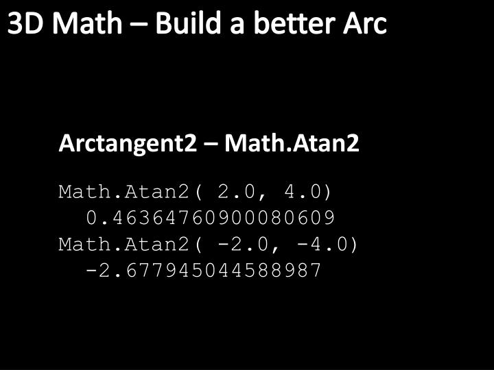3D Math – Build a better Arc