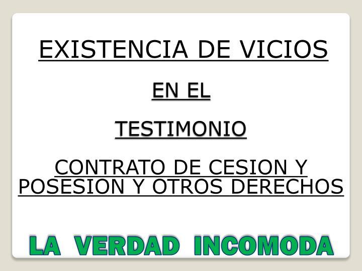 EXISTENCIA DE VICIOS