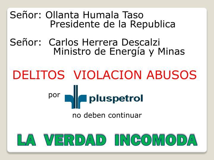 Señor: Ollanta Humala Taso