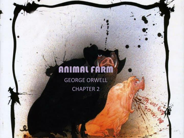 Animal farm george orwell chapter 2