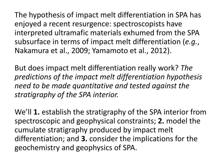 The hypothesis of impact melt differentiation in SPA has enjoyed a recent resurgence: