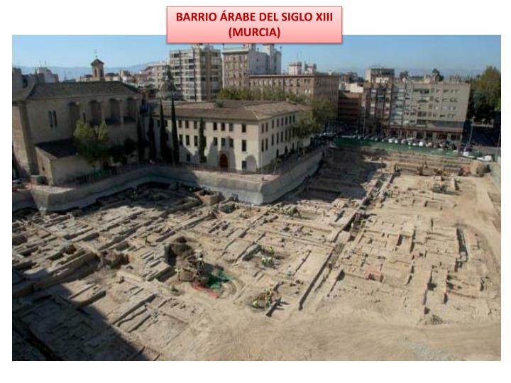 BARRIO ÁRABE DEL SIGLO XIII