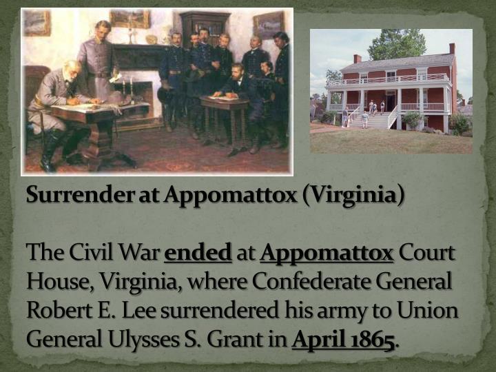 Surrender at Appomattox (Virginia)