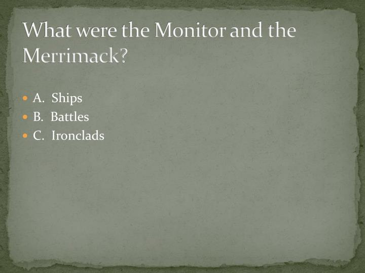 What were the Monitor and the Merrimack?