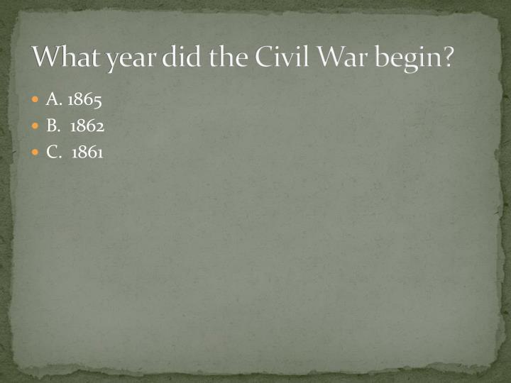What year did the Civil War begin?