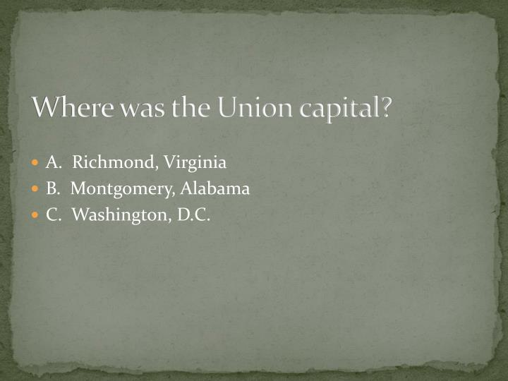Where was the Union capital?