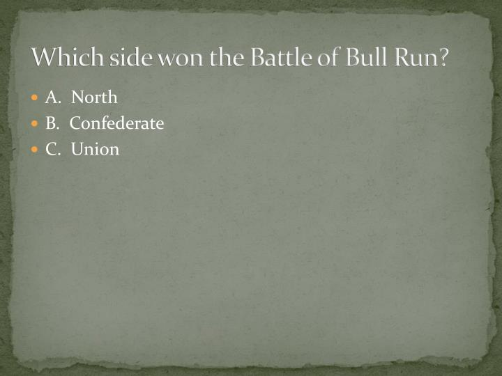 Which side won the Battle of Bull Run?