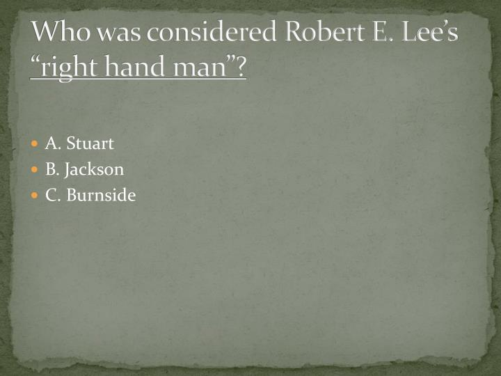 Who was considered Robert E. Lee's