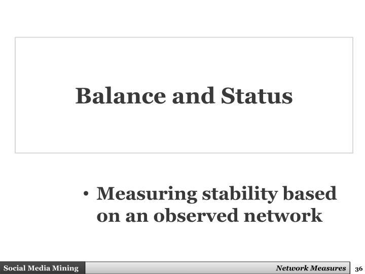 Balance and Status