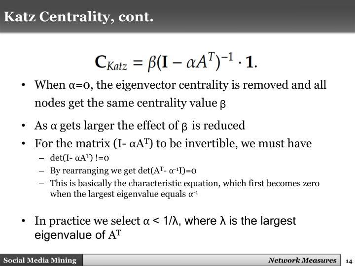 Katz Centrality, cont.