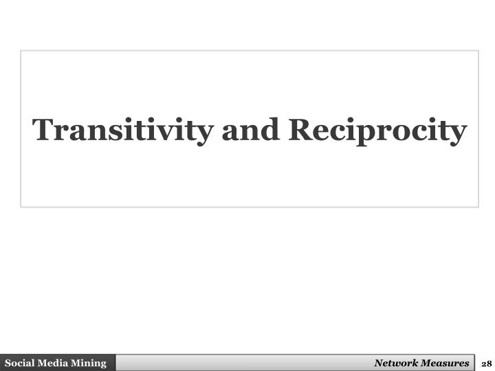 Transitivity and Reciprocity