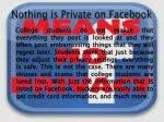 nothing is private on facebook