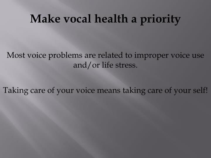 Make vocal health a priority