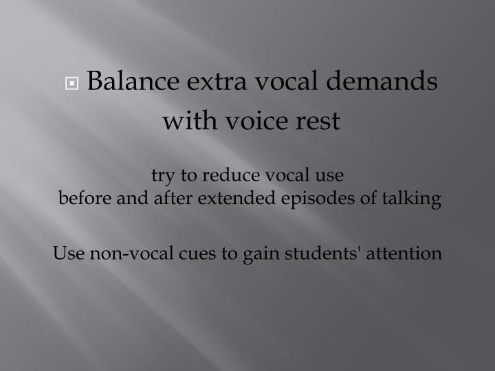 Balance extra vocal demands