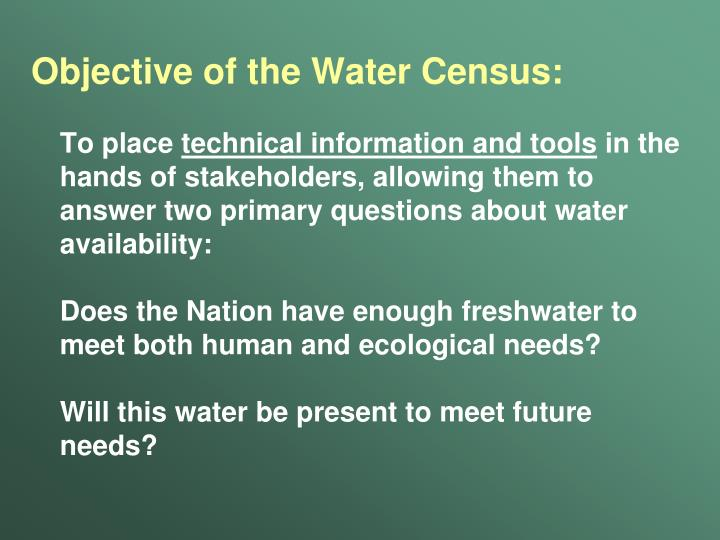 Objective of the Water Census: