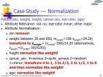 case study normalization