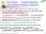 case study weight selection and similarity measure selection