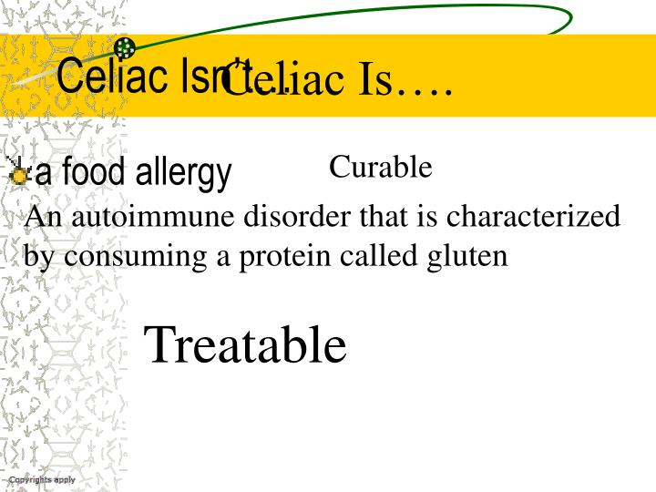 Celiac Isn't…