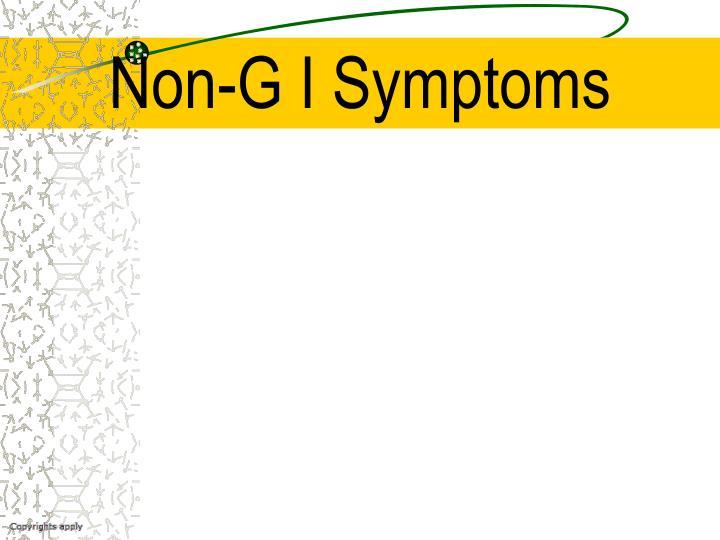 Non-G I Symptoms