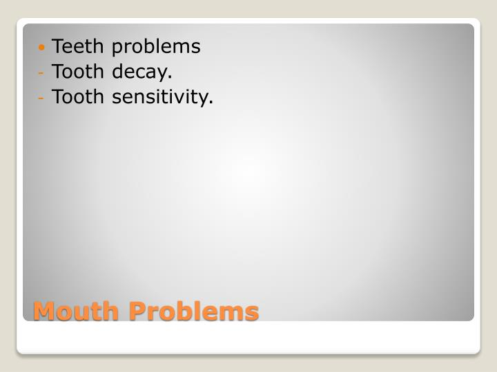 Teeth problems