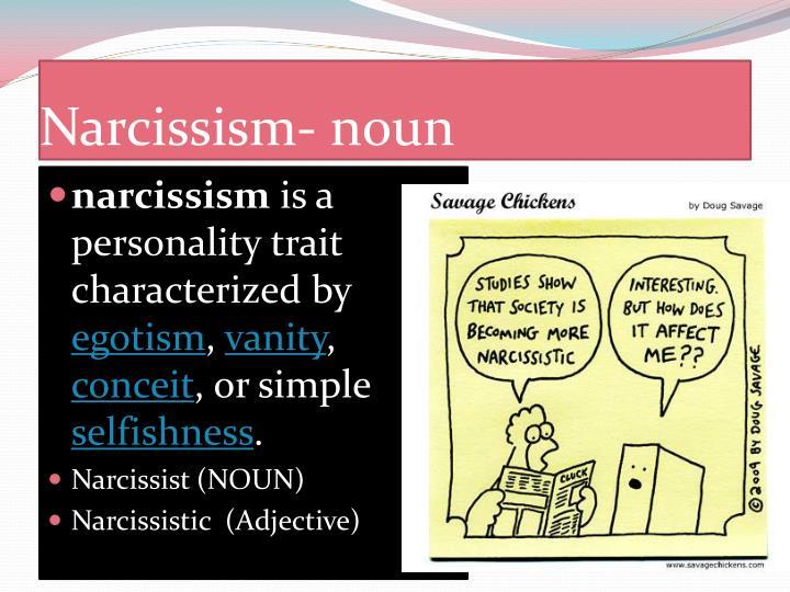 Narcissism- noun