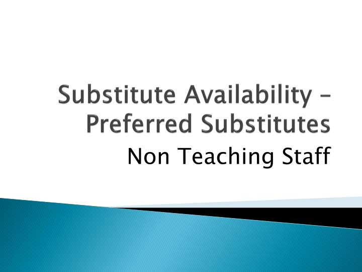 Substitute availability preferred substitutes
