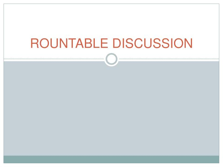 ROUNTABLE DISCUSSION